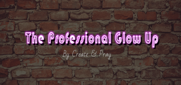 "**New Series Alert**: Introducing ""The Professional Glow Up"""